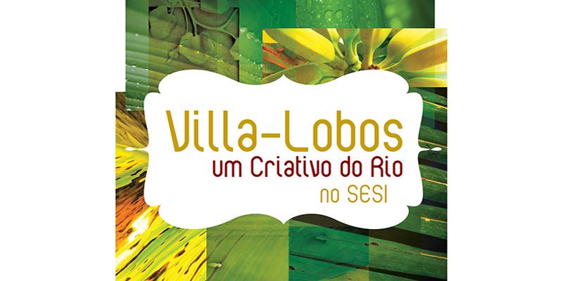 Villa-lobos – Um criativo do Rio